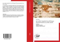 Couverture de Le culte impérial en Afrique Proconsulaire au IIIè siècle