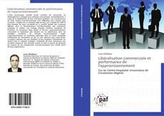 Portada del libro de Libéralisation commerciale et   performance de l'approvisionnement