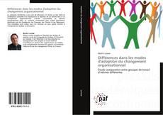 Couverture de Différences dans les modes d'adoption du changement organisationnel