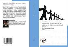 Bookcover of Réflexions sur les statuts de victime en droit international pénal