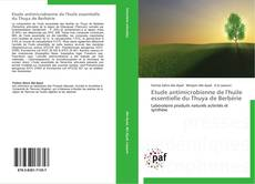 Bookcover of Etude antimicrobienne de l'huile essentielle du Thuya de Berbérie
