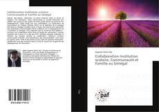 Bookcover of Collaboration Institution scolaire, Communauté et Famille au Sénégal