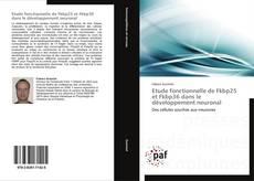 Bookcover of Etude fonctionnelle de Fkbp25 et Fkbp36 dans le développement neuronal