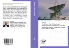 Bookcover of Synthèse d'architectures d'antennes à éléments parasites