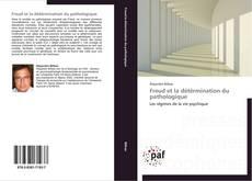 Couverture de Freud et la détérmination du pathologique