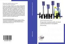 Copertina di Propriété intellectuelle et droit communautaire européen