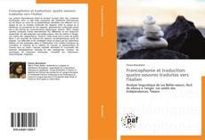 Bookcover of Francophonie et traduction: quatre oeuvres traduites vers l'italien