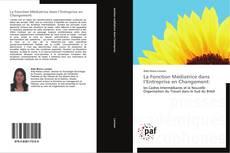 Buchcover von La Fonction Médiatrice dans l'Entreprise en Changement: