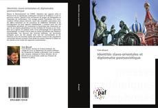 Couverture de Identités slavo-orientales et diplomatie postsoviétique