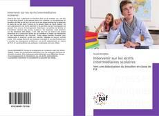 Bookcover of Intervenir sur les écrits intermédiaires scolaires