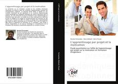 Bookcover of L'apprentissage par projet et la motivation