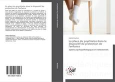 Bookcover of La place du psychiatre dans le dispositif de protection de l'enfance