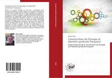 Bookcover of Construction de l'Europe et identité syndicale française