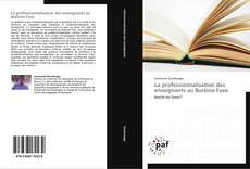 Bookcover of La professionnalisation des enseignants au Burkina Faso