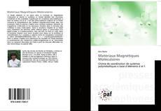 Bookcover of Matériaux Magnétiques Moléculaires