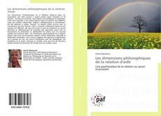 Couverture de Les dimensions philosophiques de la relation d'aide