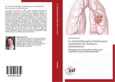 Buchcover von La chimiothérapie inhalée pour   combattre les tumeurs pulmonaires