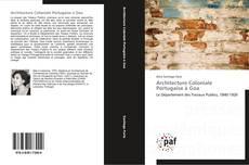 Bookcover of Architecture Coloniale Portugaise à Goa