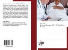 Bookcover of Soigner Quand Il N'y A Plus Rien À Faire