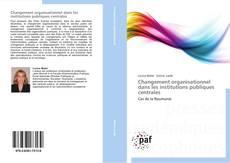 Обложка Changement organisationnel dans les institutions publiques centrales