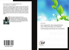 Bookcover of Les rapports des populations aux marantacées au Gabon