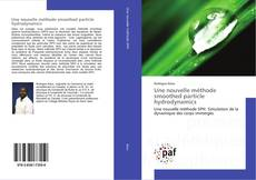 Bookcover of Une nouvelle méthode smoothed particle hydrodynamics
