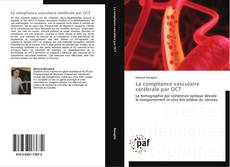 Bookcover of La compliance vasculaire cérébrale par OCT