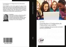 Bookcover of Contribution à l'intégration de l'éducation aux médias