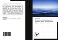 Обложка Mécanismes de capture de nanoparticules magnétiques