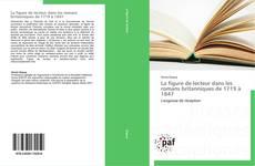 Copertina di La figure de lecteur dans les romans britanniques de 1719 à 1847
