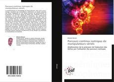 Bookcover of Parcours continus isotropes de manipulateurs sériels
