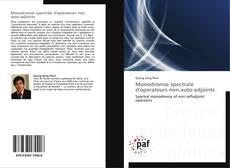 Bookcover of Monodromie spectrale d'opérateurs non auto-adjoints