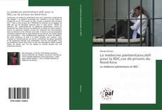 Couverture de La médecine pénitentiaire,défi pour la RDC,cas de prisons du Nord-Kivu