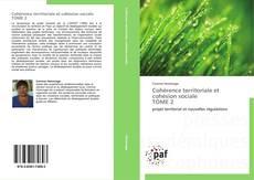 Bookcover of Cohérence territoriale et cohésion sociale  TOME 2