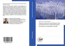 Couverture de Aspects pharmaceutiques des nanoparticules polymériques
