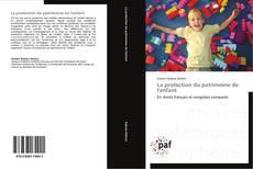 Bookcover of La protection du patrimoine de l'enfant