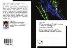 Couverture de Mélange et transfert thermique dans des échangeurs multifonctionnels