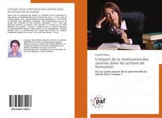 L'impact de la motivation des salariés dans les actions de formation kitap kapağı