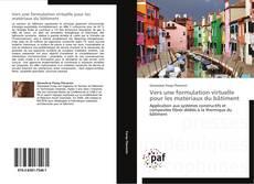 Bookcover of Vers une formulation virtuelle pour les matériaux du bâtiment