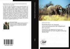 Couverture de Distribution et impact environnemental de l'éléphant de savane