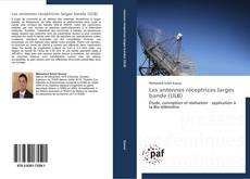 Couverture de Les antennes réceptrices larges bande (ULB)