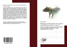 Biologie moléculaire du muscle squelettique chez la souris kitap kapağı