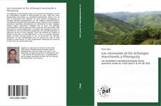 Bookcover of Les monnaies et les échanges marchands à Phongsaly