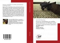 Bookcover of Guerres mondiales et conflits postcoloniaux en Afrique noire