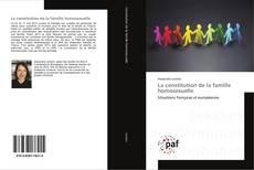 Bookcover of La constitution de la famille homosexuelle