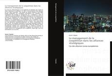Bookcover of Le management de la coopétition dans les alliances stratégiques