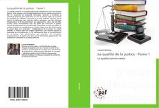 Bookcover of La qualité de la justice - Tome 1