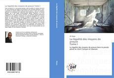 Bookcover of La légalité des moyens de preuve Tome I