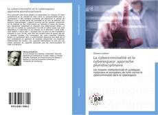 La cybercriminalité et le cyberespace: approche pluridisciplinaire的封面