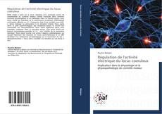 Borítókép a  Régulation de l'activité électrique du locus coeruleus - hoz
